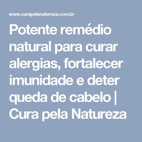 Potente remédio natural para curar alergias, fortalecer imunidade e deter queda de cabelo   Cura pela Natureza