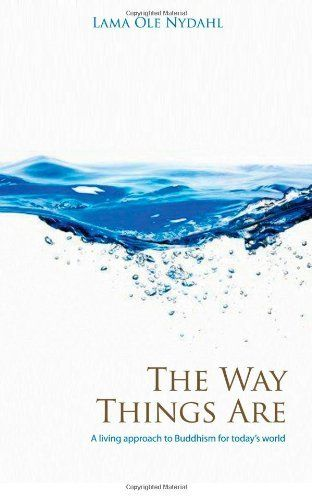 The Way Things Are: A Living Approach to Buddhism (Buddhism (O Books)) by Lama Ole Nydahl. 15,00 Euro