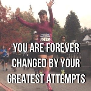 You Are Forever Changed by Your Greatest Attempts Fundamentally, whether it's 21.1km, or personal tragedy, when we endure and survive, our expectations of what we can live through changes. We train and prepare ourselves, and every so often we are given or choose opportunities to go beyond the status quo, to enter new territory. You are forever changed by your greatest attempts, if you #run farther than you ever have, you are guaranteed to arrive somewhere new.