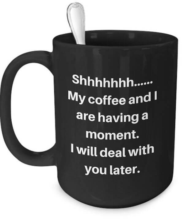 35 Coffee Memes That Are So Relatable In 2021 Funny Coffee Mugs Coffee Humor Mugs