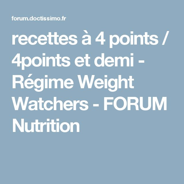 recettes à 4 points / 4points et demi - Régime Weight Watchers - FORUM Nutrition