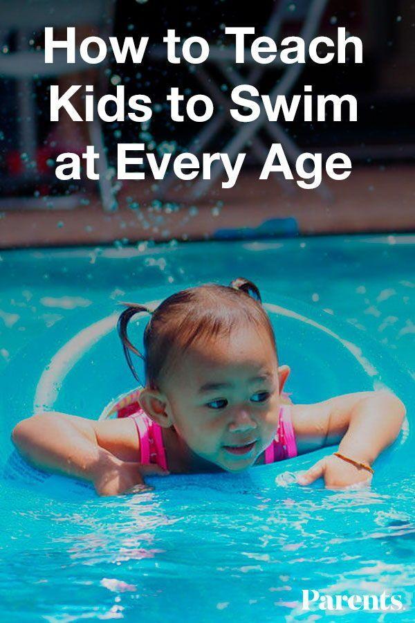 How To Teach Kids To Swim At Every Age Teach Kids To Swim Swimming Lessons For Kids Teach Toddler To Swim