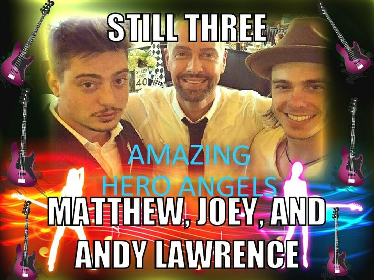 I made this pic from Pizap Photo Collage Editor of Matthew, Joey, and Andy Lawrence of their band Still Three!