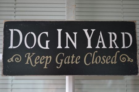 Dog In Yard Keep Gate Closed,  12x5 Primitive Wood Sign, Pet Lover Signs, Yard Sign For Your Gate CUSTOM COLORS on Etsy, £8.57