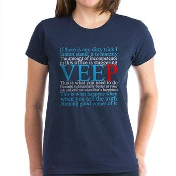 Veep Quotes Women's Dark T-Shirt. Funny Veep tv show quotes about truth and honesty in blue and red. Selina Meyer has some of my favorite political quotes as the vice president.