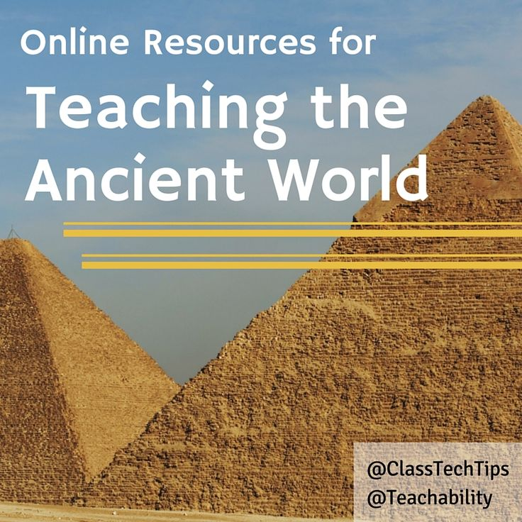 Online Resources to Teach the Ancient World http://classtechtips.com/2015/10/30/online-resources-to-teach-the-ancient-world/