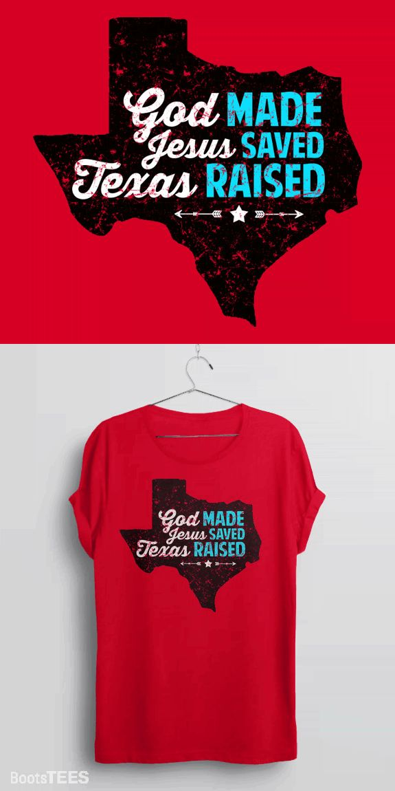 God Made, Jesus Saved, Texas Raised T-Shirt   Texas Pride Shirt with Texan Quote for Southern Girls and Guys. Pictured: Red Unisex Tee Shirt for Women or Men..