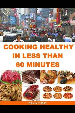 Cooking Healthy In Less Than 60 Minutes