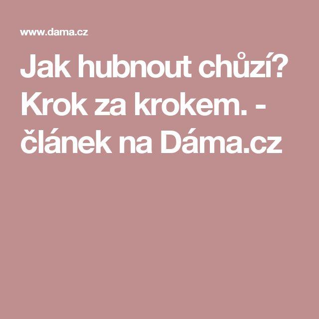 Jak hubnout chůzí? Krok za krokem. - článek na Dáma.cz