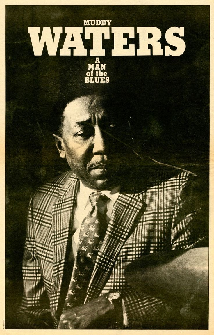 Muddy Waters: A Man of the Blues, poster by Peter Guralnick | Click on the 1, 2, 3 link for his article First blues artist I ever listened to.