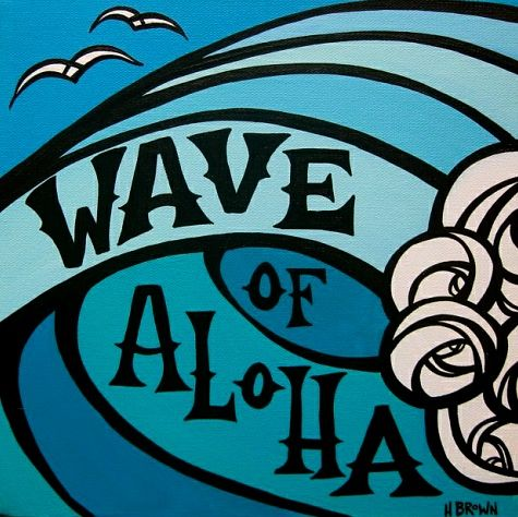 Wave of Aloha.  Heather Brown.