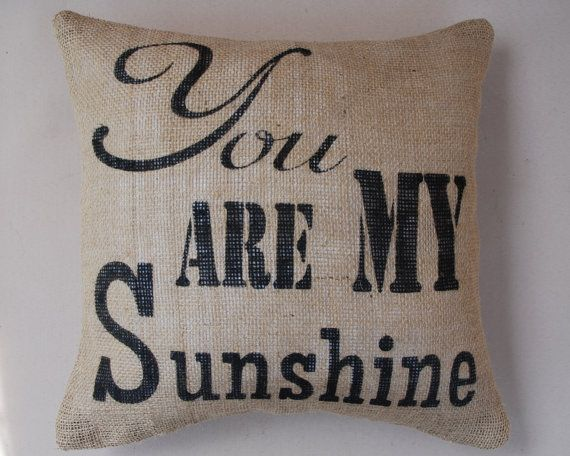 "Burlap Pillow - ""You are my Sunshine"" - Insert Included - Toss Pillow - Throw Pillow - 14x14 on Etsy, $29.95"