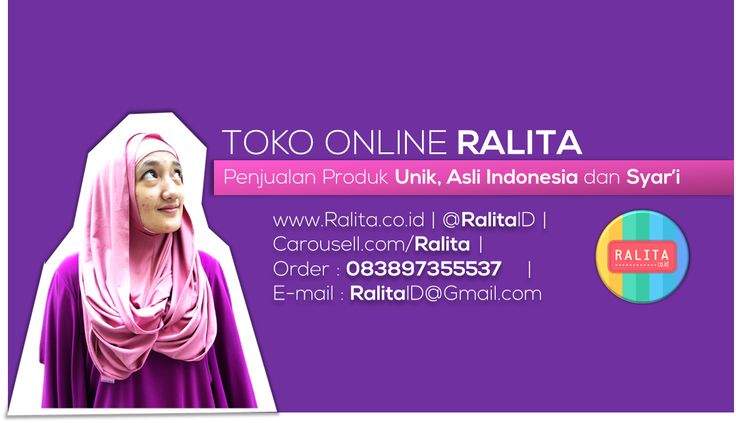 Information    Toko Online Asli Indonesia Kami jual Produk Unik, Asli Indo & Syar'i SMS/WA : 083897355537 BBM: RALITA Line/Twitter : @ralitaid Carousell/Path:ralita www.ralita.co.id