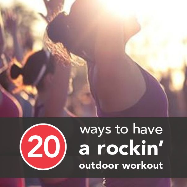 20 Ways To Have a Rockin' Outdoor Workout | Greatist