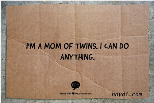 I Can Do It: I'm a Mom of Twins - How Do You Do It? Mothers of twins are a special breed. There's nothing we can't do.