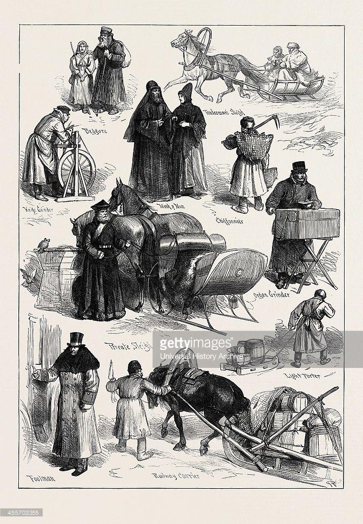 Beggars; Tradesman's Sleigh; Monk And Nun; Chiffonnier; Organ Grinder; Knife Grinder; Private Sleigh; Light Porter; Railway Carrier; Footman; Russia, 1874.