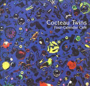 Cocteau Twins - Four-Calendar Café at Discogs