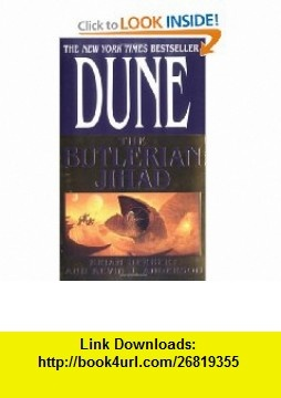 The Butlerian Jihad (Legends of Dune, Book 1) (9780765340771) Brian Herbert, Kevin J. Anderson , ISBN-10: 0765340771  , ISBN-13: 978-0765340771 ,  , tutorials , pdf , ebook , torrent , downloads , rapidshare , filesonic , hotfile , megaupload , fileserve