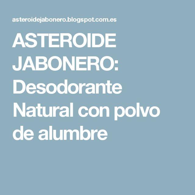 ASTEROIDE JABONERO: Desodorante Natural con polvo de alumbre