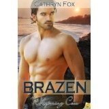 Brazen: Whispering Cove, Book 6 (Kindle Edition)By Cathryn Fox