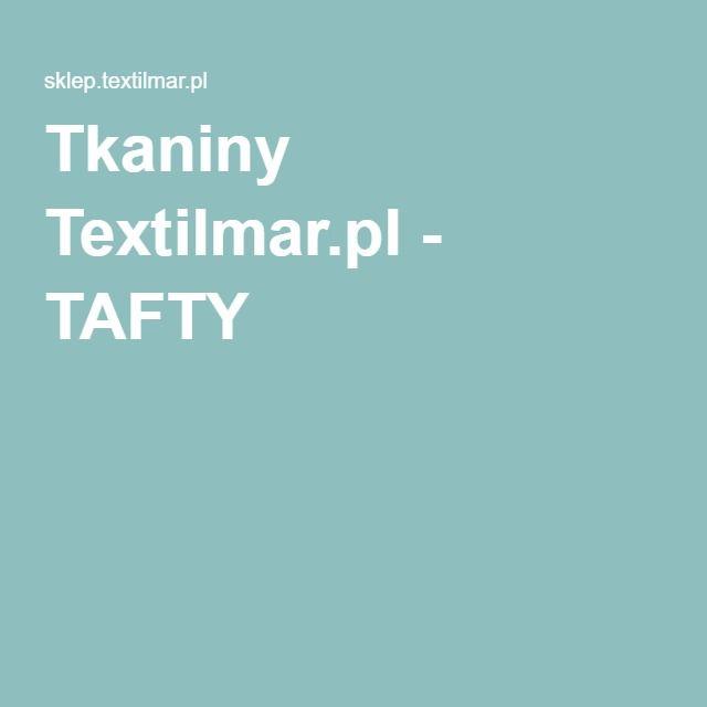 Tkaniny Textilmar.pl - TAFTY