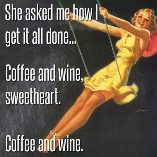 coffee and wine, sweetheart   #retromeme
