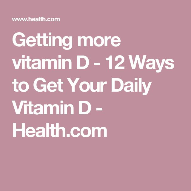 Getting more vitamin D   - 12 Ways to Get Your Daily Vitamin D - Health.com