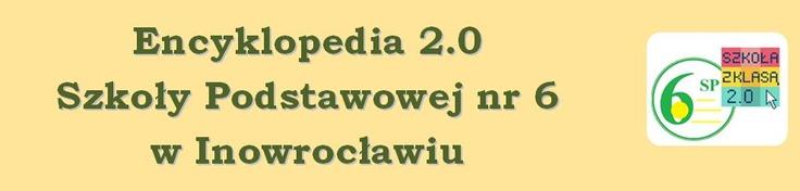 Encyklopedia  Szkoły Podstawowej nr 6  w Inowrocławiu