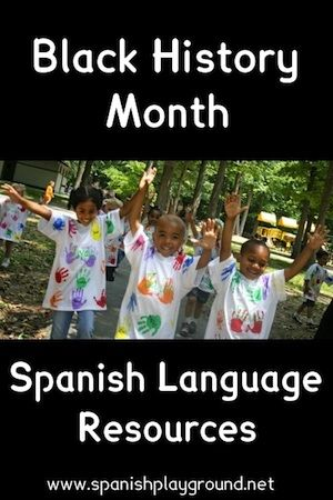 Spanish Language Resources for Black History Month http://www.spanishplayground.net/spanish-black-history-month-resources/