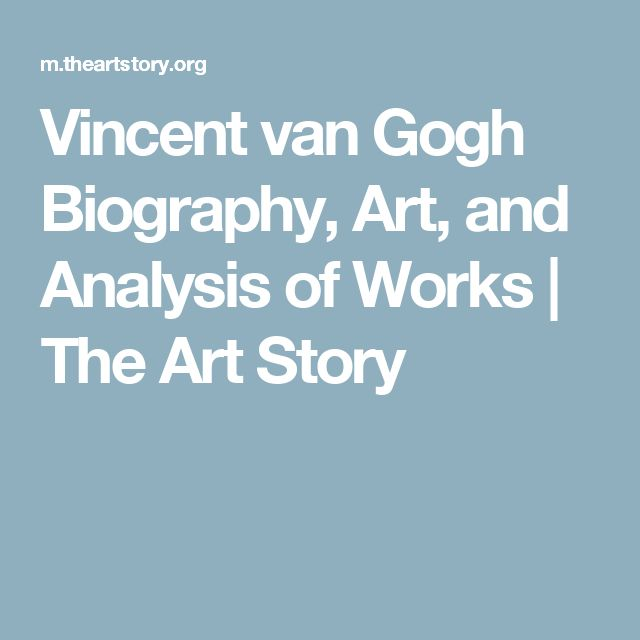 Vincent van Gogh Biography, Art, and Analysis of Works | The Art Story