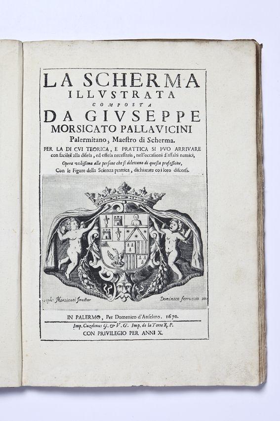 PALLAVICINI MORSICATO GIUSEPPE - La scherma illustrata composta da G.M.P. Palermitano, Maestro di scherma. Per la cui teorica e pratica si può arrivare con facilità alla difesa, ed offesa necessaria, nell'occasioni d'assalti nemici. Con le figure della scienza pratica dichiarate coi loro discorsi - PALERMO · DOMENICO D'ANSELMO · 1670  In folio (335×236 mm.), 8 non num. + pp. 76. Legatura coeva in piena pergamena. - Prima edizione. First Edition. Rare Books.