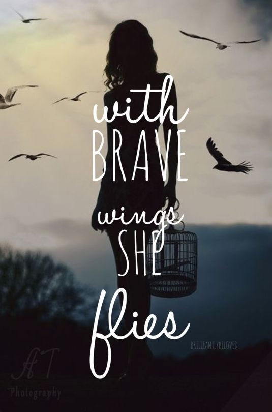 Fly with your brave wings! #Quotes