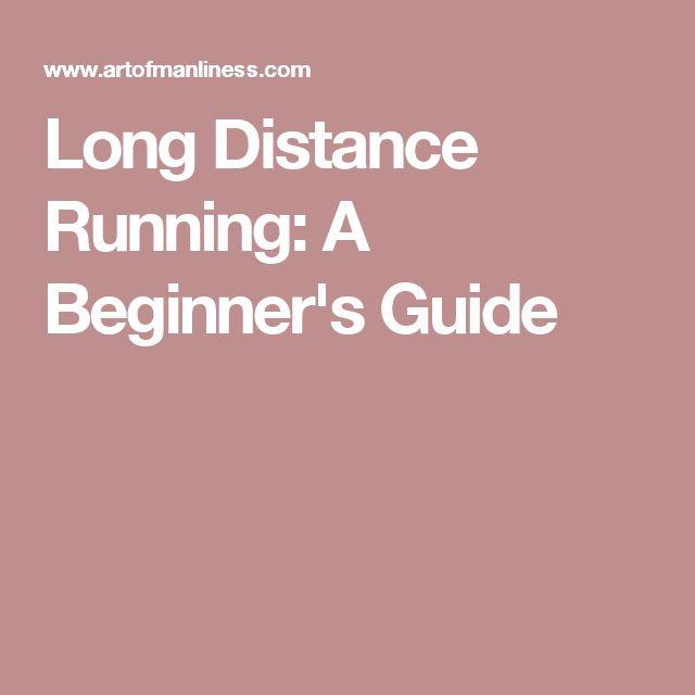 Long Distance Running: A Beginner's Guide