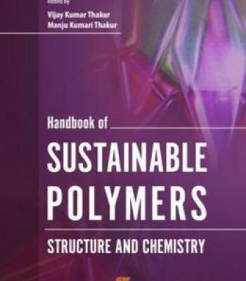 Handbook Of Sustainable Polymers: Structure And Chemistry PDF