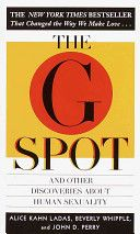 The G Spot and Other Recent Discoveries about Human Sexuality by Alice Kahn Ladas | When it was originally published in 1982, The G Spot was the first book to prove the existence and define the location of the Gräfenberg spot, a patch of erectile tissue that can be felt through the front wall of the vagina, directly behind the pubic bone. In print continuously for twenty-two years, it has sold more than 1,000,000 copies to date internationally.