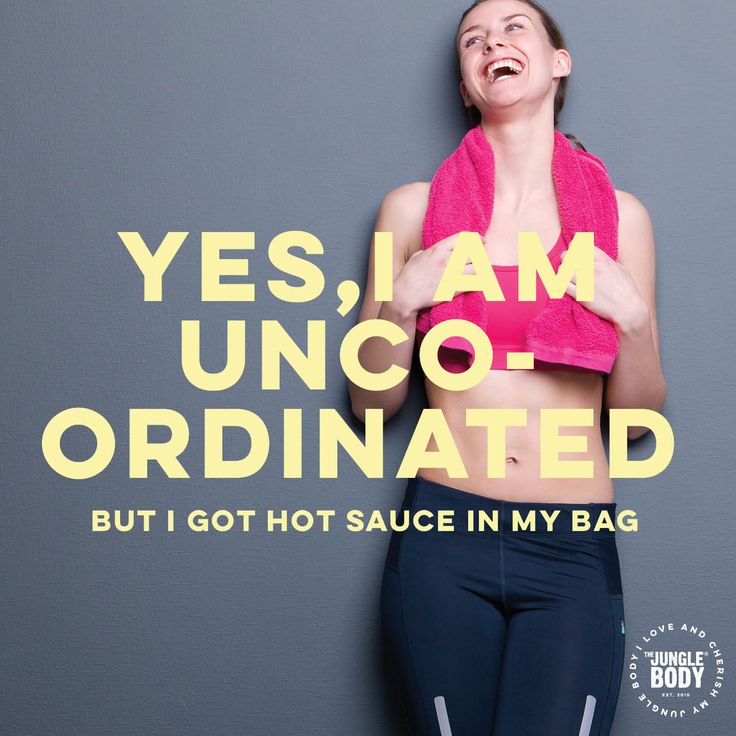 Yes I am uncoordinated - Quote for group fitness and dance cardio and the jungle body