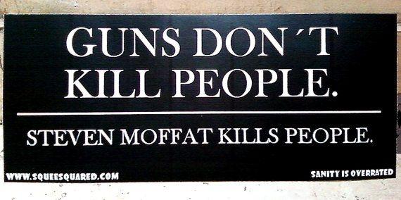 Guns Don't Kill People Steven Moffat Kills People Doctor Who Bumper Sticker on Etsy, $4.00