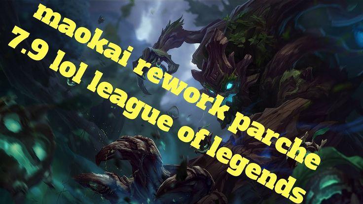 maokai rework parche 7.9 lol league of legends