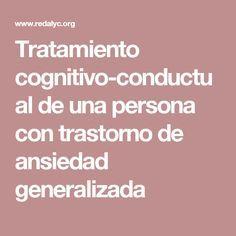 Tratamiento cognitivo-conductual de una persona con trastorno de ansiedad generalizada