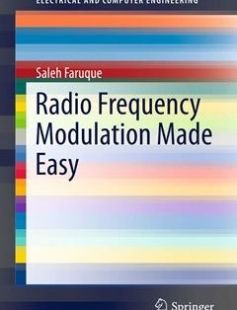 Radio Frequency Modulation Made Easy free download by Saleh Faruque (auth.) ISBN: 9783319412023 with BooksBob. Fast and free eBooks download.  The post Radio Frequency Modulation Made Easy Free Download appeared first on Booksbob.com.