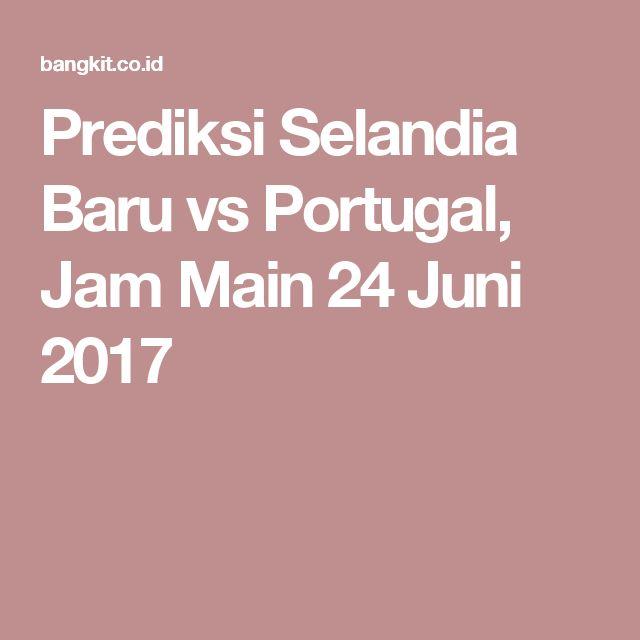 Prediksi Selandia Baru vs Portugal, Jam Main 24 Juni 2017