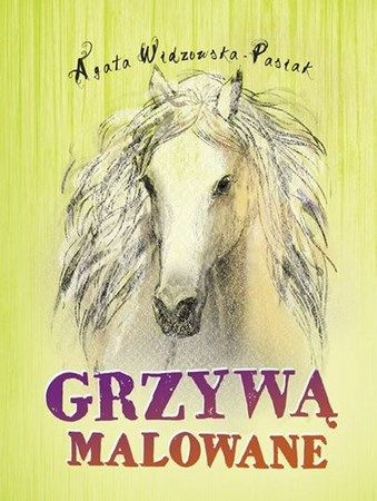 """Agata Widzowska-Pasiak, """"Grzywą malowane"""", Dreams, Rzeszów 2014. 190 stron"""
