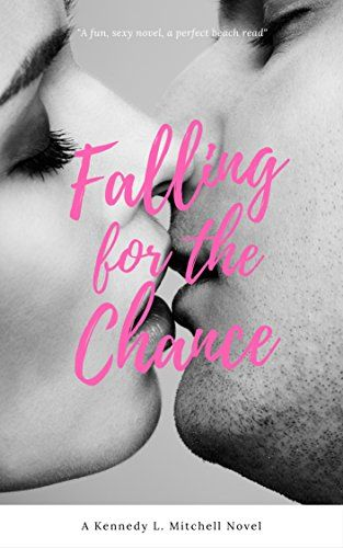 Falling for the Chance by Kennedy L. Mitchell…