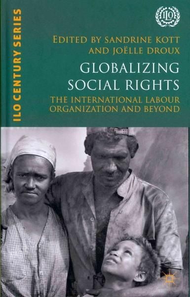 Globalizing Social Rights: The International Labour Organization and Beyond