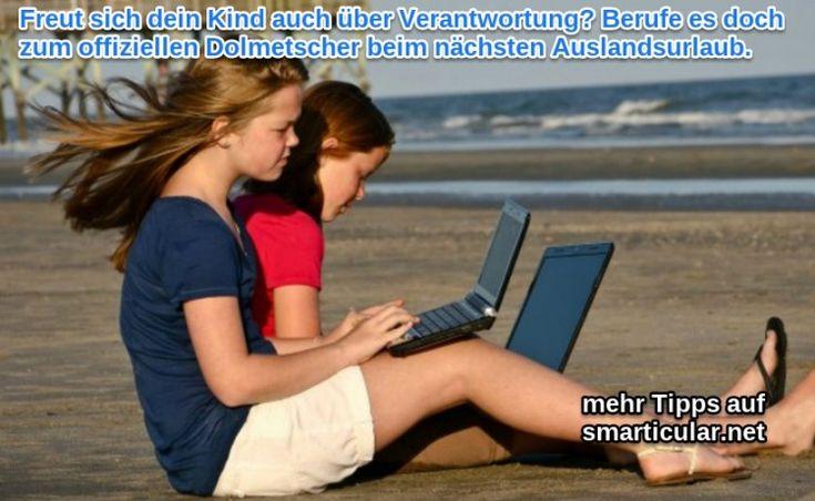 Dein Kind als Dolmetscher in fremden Ländern  #Fremdsprachen #Urlaub #Reisen #Auslandsurlaub #lifehack