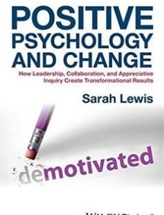 Positive Psychology and Change How Leadership Collaboration and Appreciative Inquiry Create Transformational Results free download by Lewis Sarah ISBN: 9781118788844 with BooksBob. Fast and free eBooks download.  The post Positive Psychology and Change How Leadership Collaboration and Appreciative Inquiry Create Transformational Results Free Download appeared first on Booksbob.com.