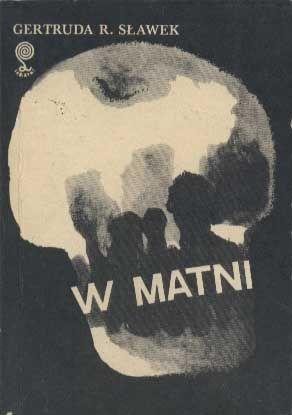 W matni, Gertruda R. Sławek, MON, 1986, http://www.antykwariat.nepo.pl/w-matni-gertruda-r-slawek-p-1422.html