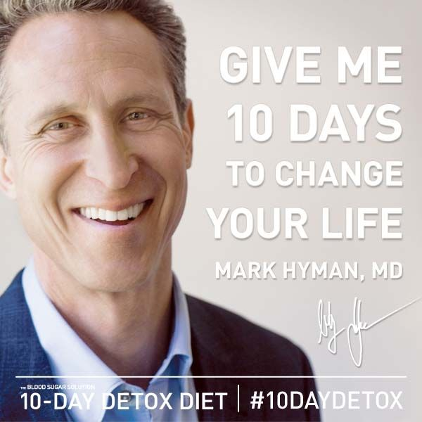 Check out Dr. Mark Hyman's new book THE BLOOD SUGAR SOLUTION 10 DAY DETOX DIET.