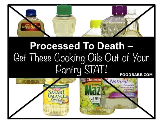 Cooking oils- Processed to Death. Which should you get out of your pantry and which should you keep.