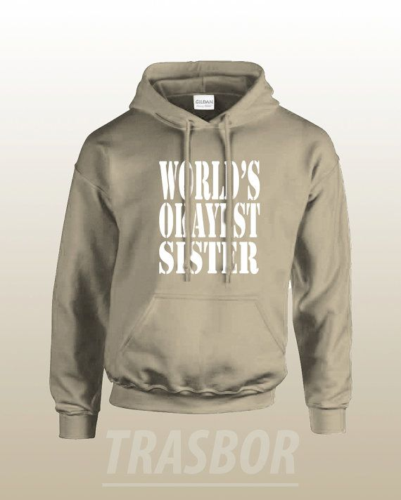 World's Okayest  Sister Hoodie Unisex by Trasbor on Etsy